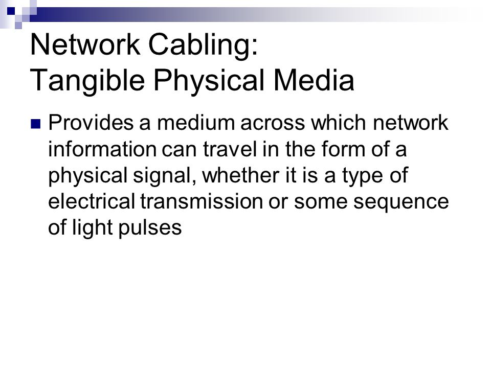 Network Cabling: Tangible Physical Media