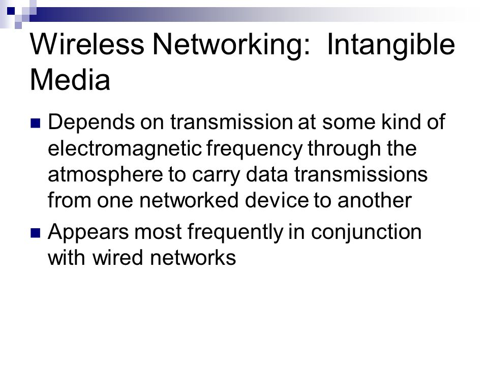 Wireless Networking: Intangible Media
