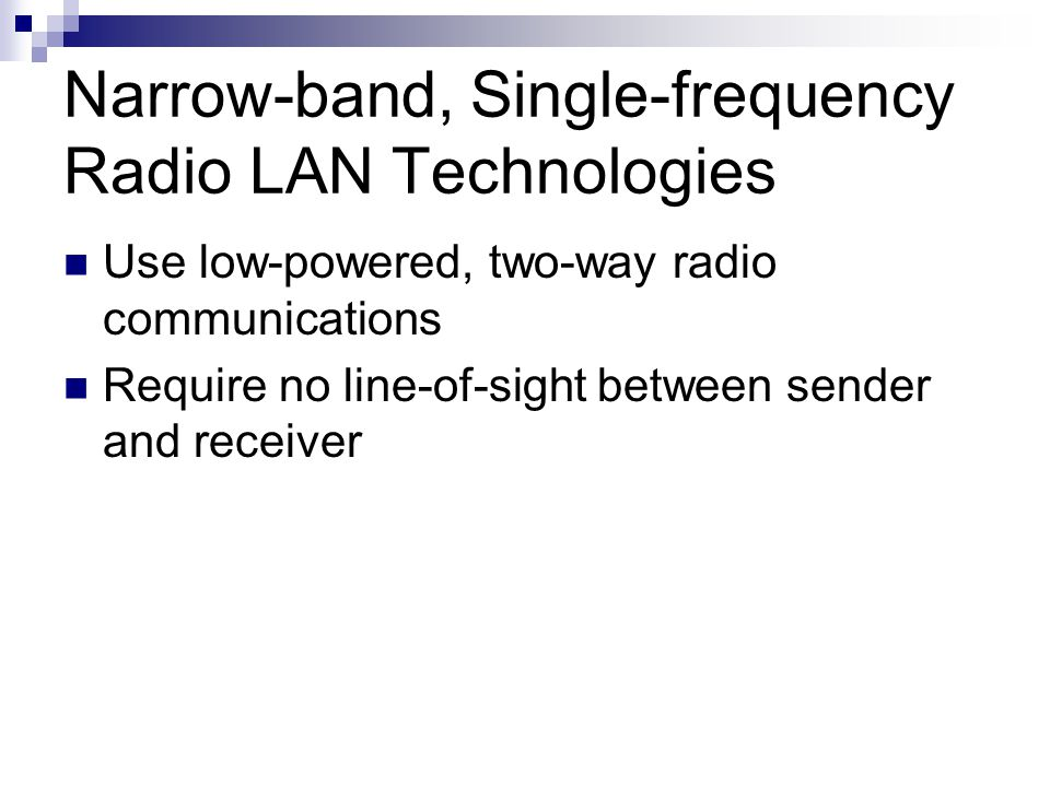 Narrow-band, Single-frequency Radio LAN Technologies