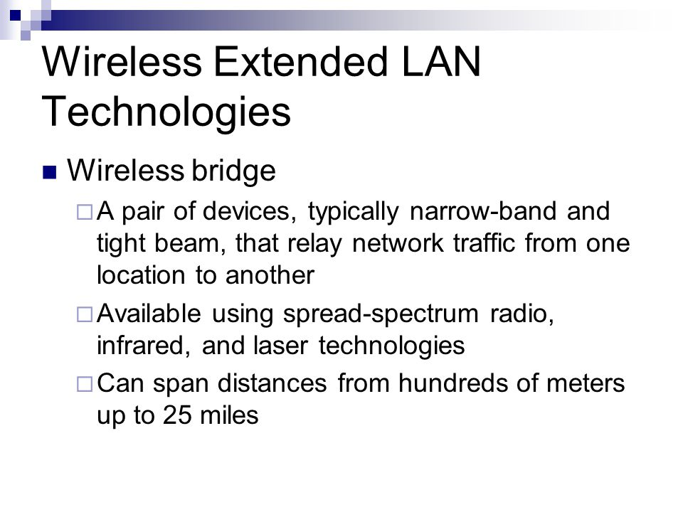 Wireless Extended LAN Technologies
