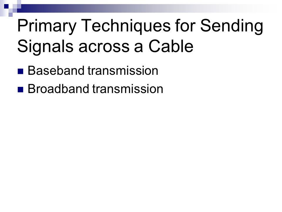 Primary Techniques for Sending Signals across a Cable