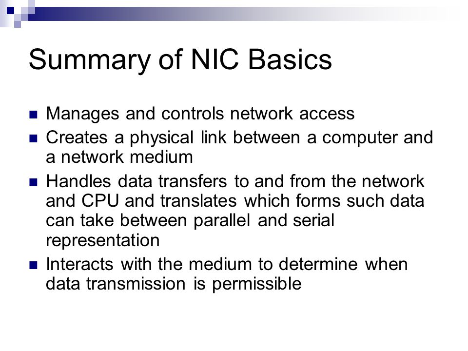 Summary of NIC Basics Manages and controls network access