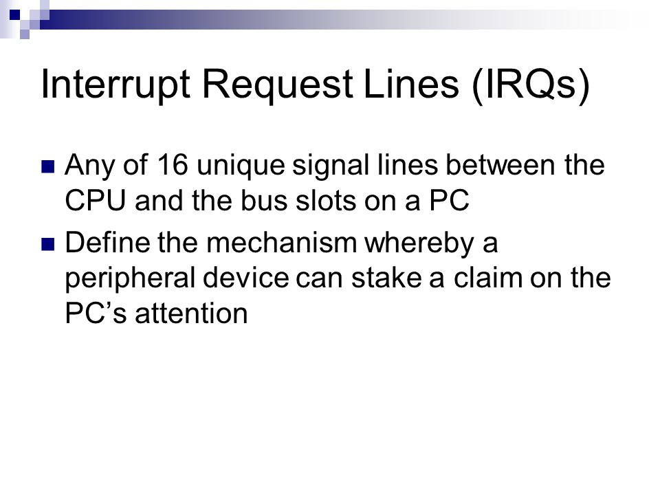 Interrupt Request Lines (IRQs)