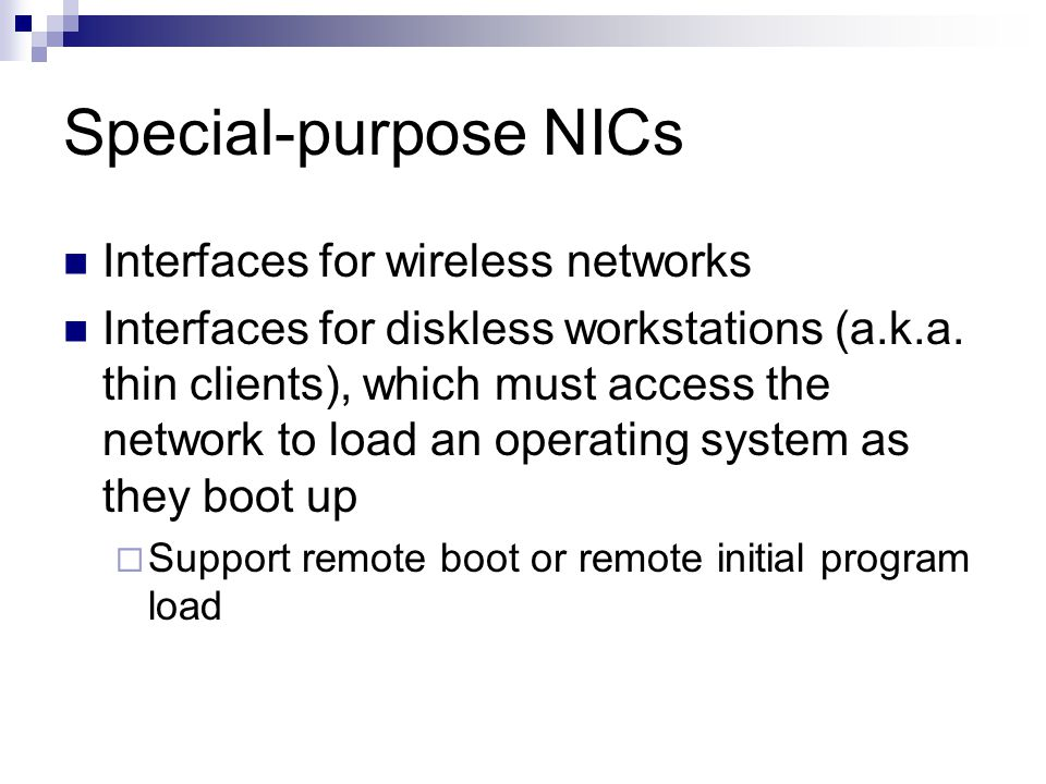 Special-purpose NICs Interfaces for wireless networks