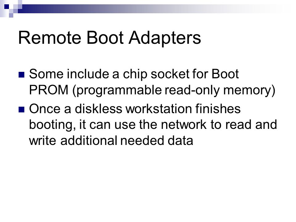 Remote Boot Adapters Some include a chip socket for Boot PROM (programmable read-only memory)