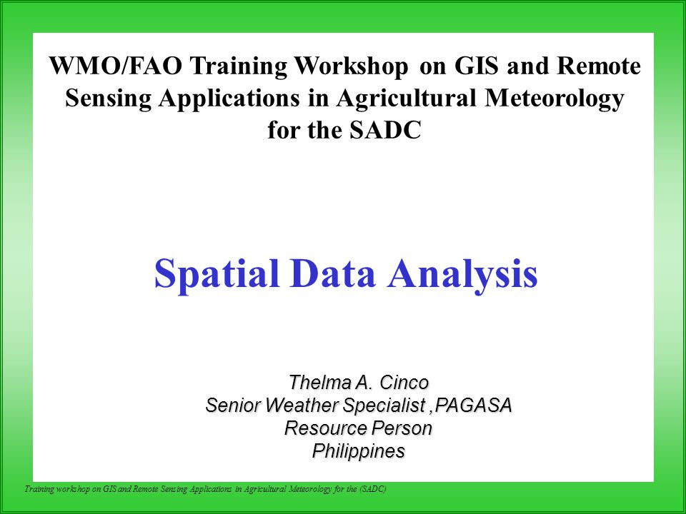 WMO/FAO Training Workshop on GIS and Remote Sensing Applications in Agricultural Meteorology for the SADC