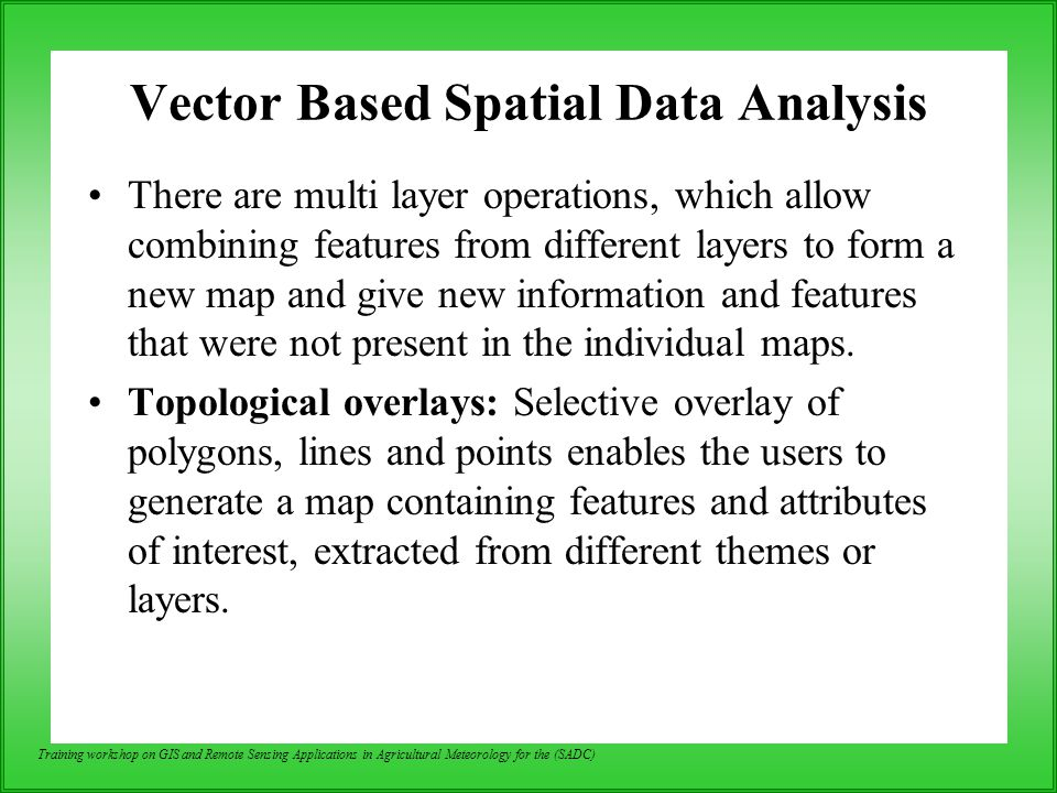 Vector Based Spatial Data Analysis