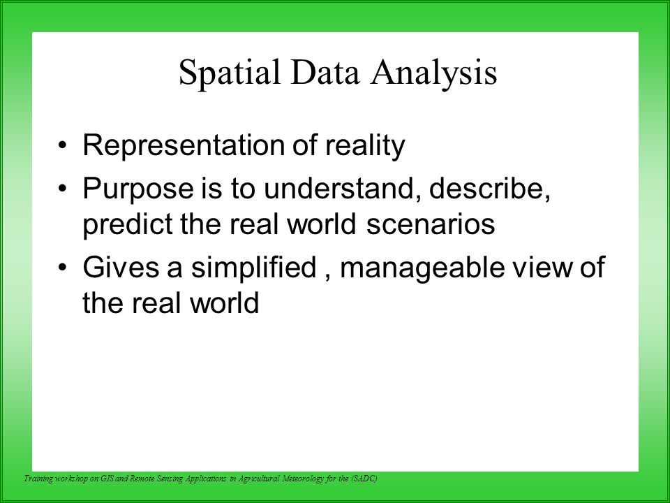 Spatial Data Analysis Representation of reality
