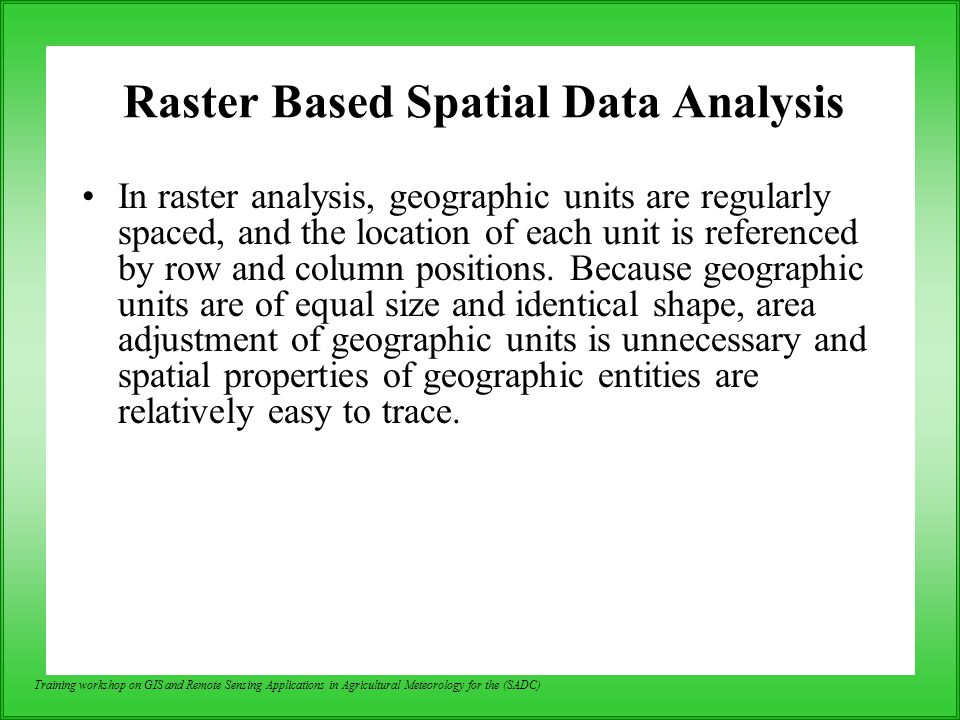 Raster Based Spatial Data Analysis