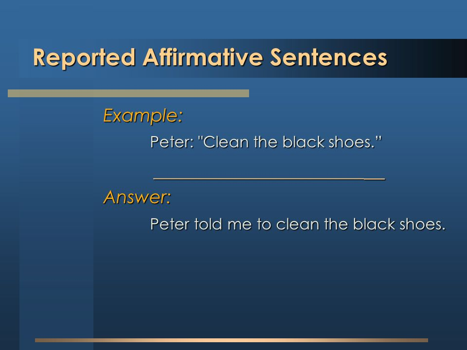 Reported Affirmative Sentences