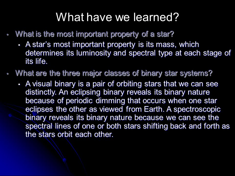 What have we learned What is the most important property of a star