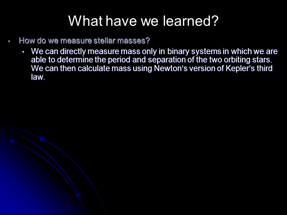 What have we learned How do we measure stellar masses