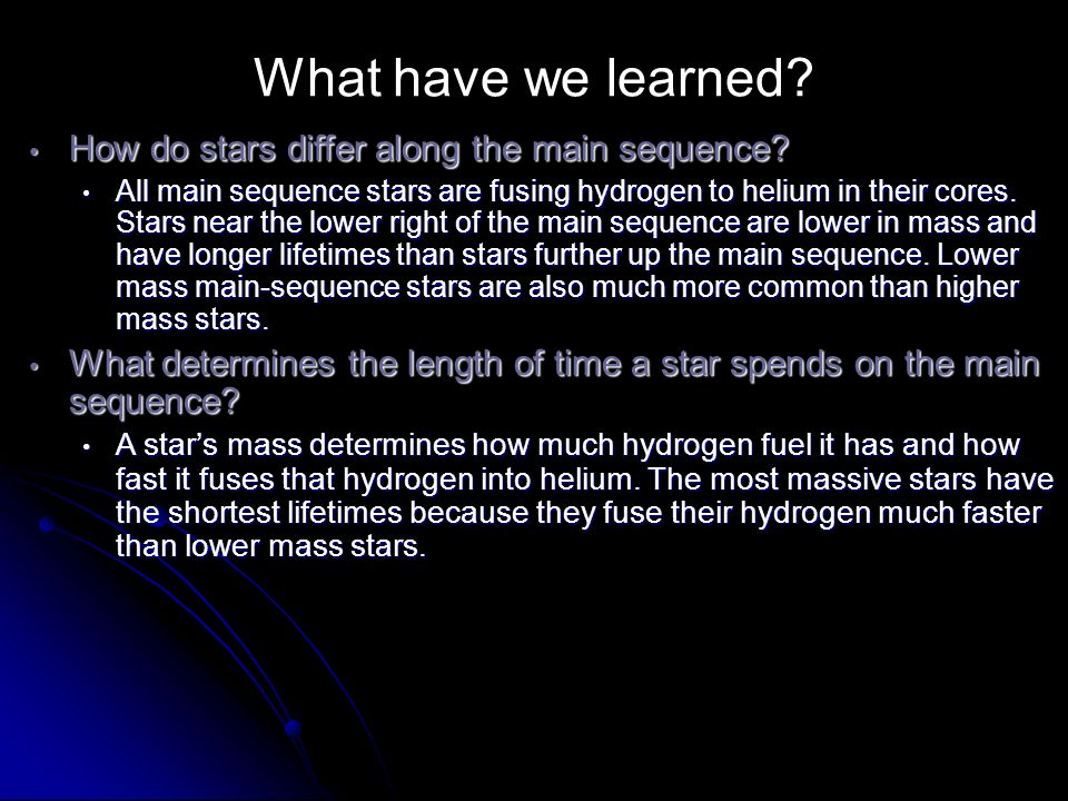What have we learned How do stars differ along the main sequence