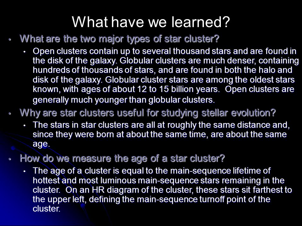 What have we learned What are the two major types of star cluster