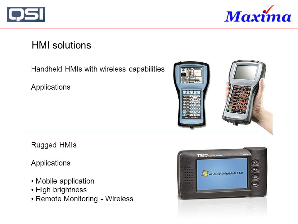 HMI solutions Handheld HMIs with wireless capabilities Applications
