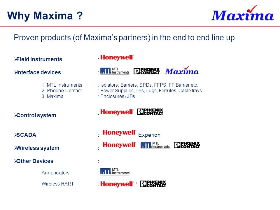 Why Maxima Proven products (of Maxima's partners) in the end to end line up. Field Instruments :