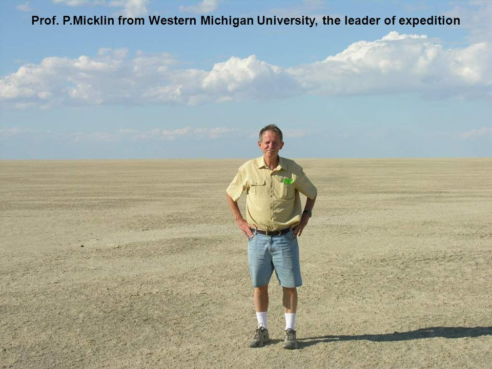 Prof. P.Micklin from Western Michigan University, the leader of expedition