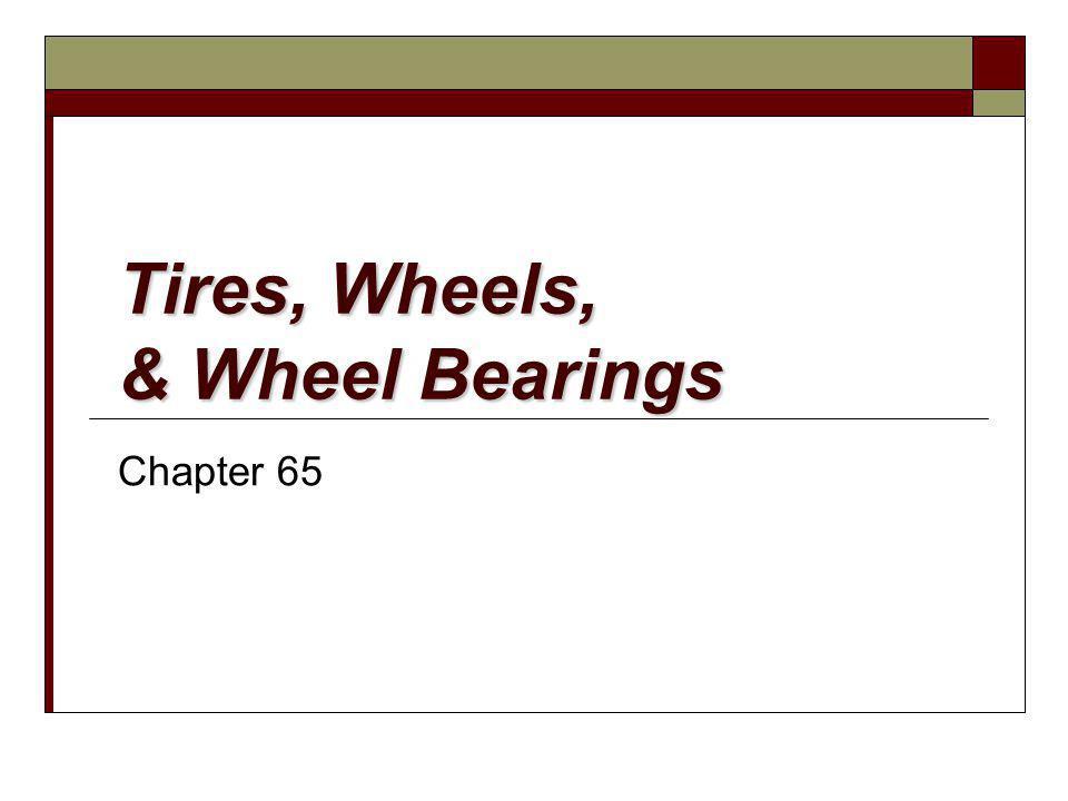 Tires, Wheels, & Wheel Bearings