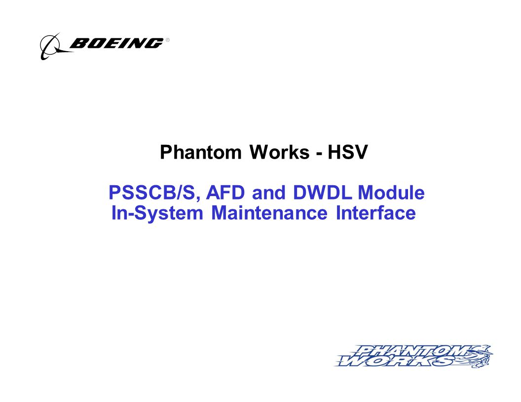 Phantom Works - HSV PSSCB/S, AFD and DWDL Module In-System Maintenance Interface