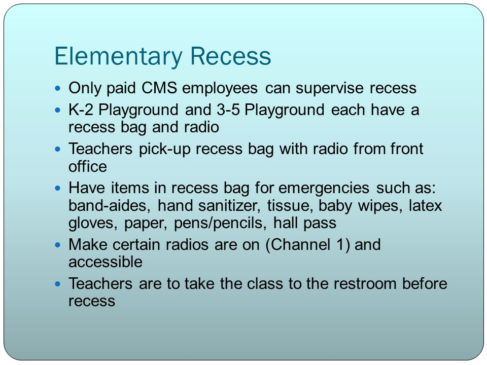 Elementary Recess Only paid CMS employees can supervise recess