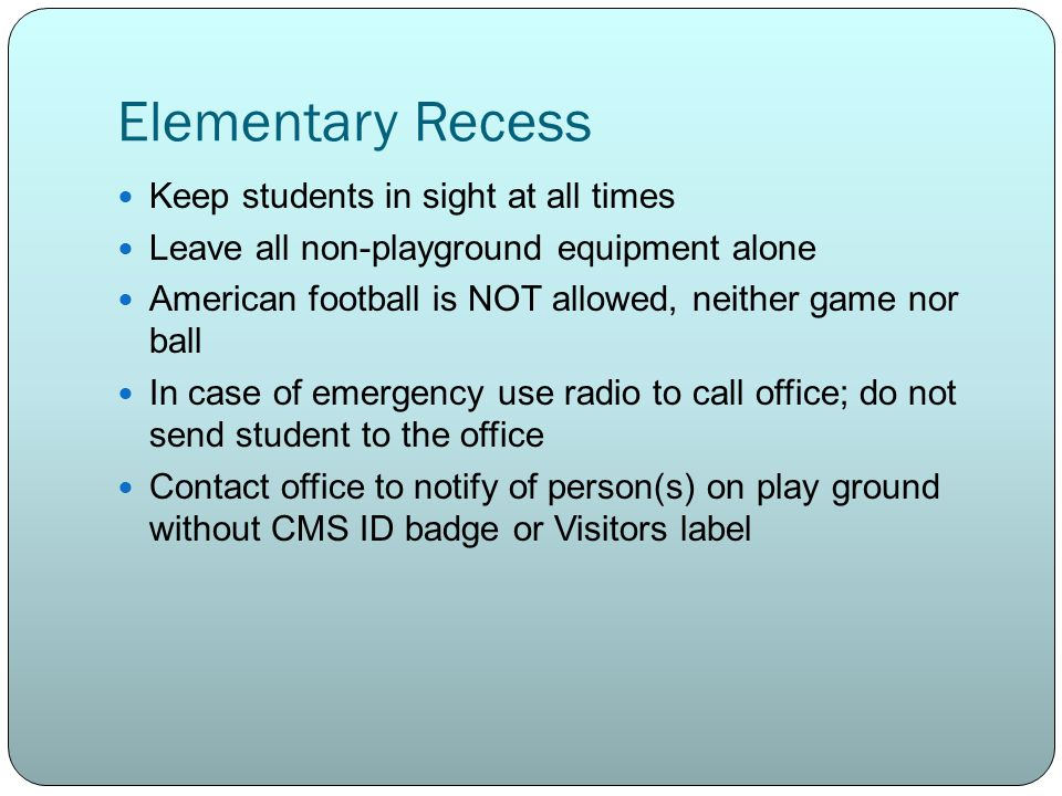 Elementary Recess Keep students in sight at all times