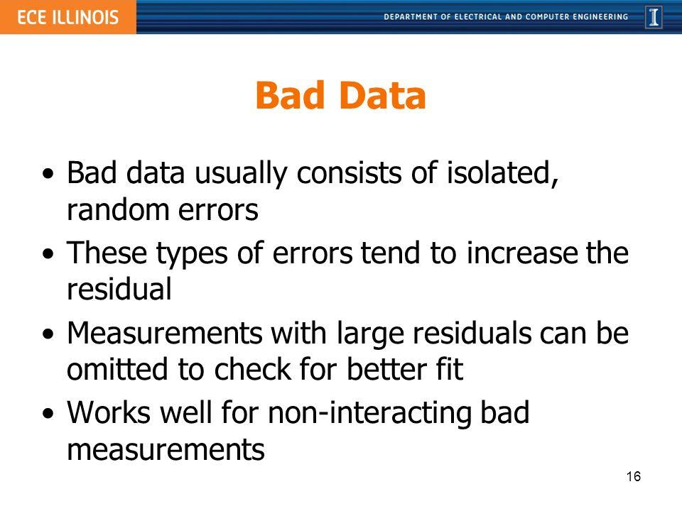 Bad Data Bad data usually consists of isolated, random errors