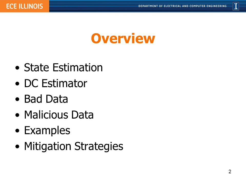 Overview State Estimation DC Estimator Bad Data Malicious Data