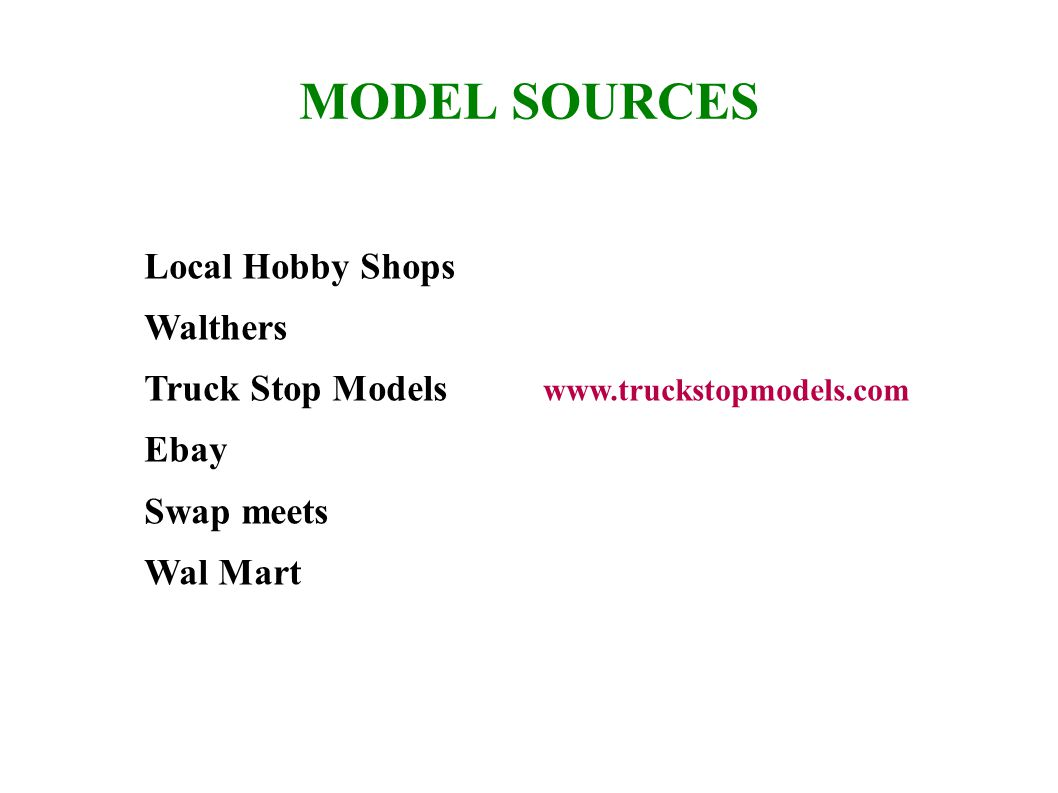 MODEL SOURCES Local Hobby Shops Walthers