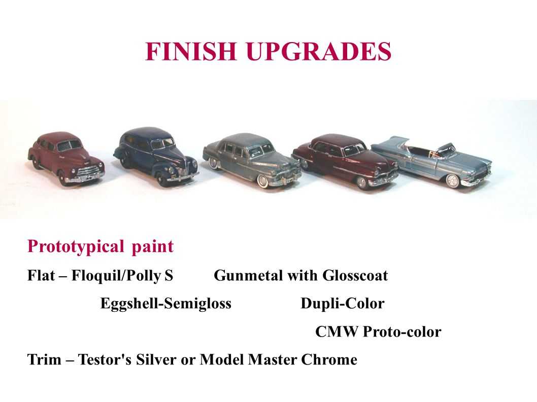 FINISH UPGRADES Prototypical paint