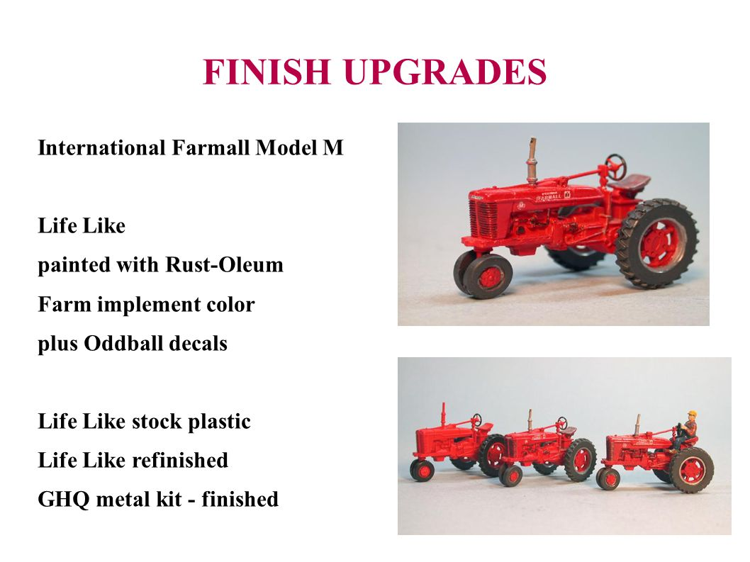 FINISH UPGRADES International Farmall Model M Life Like