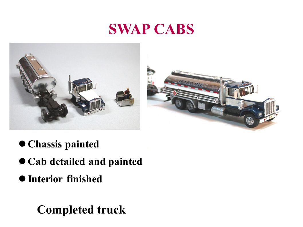 SWAP CABS Chassis painted Cab detailed and painted Interior finished