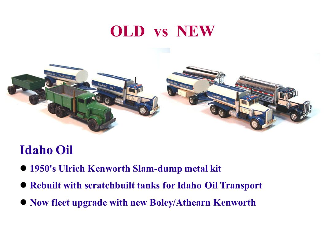 OLD vs NEW Idaho Oil 1950 s Ulrich Kenworth Slam-dump metal kit
