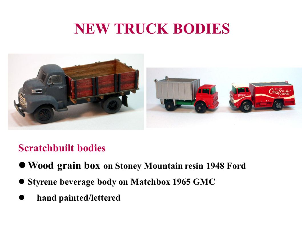 NEW TRUCK BODIES Scratchbuilt bodies
