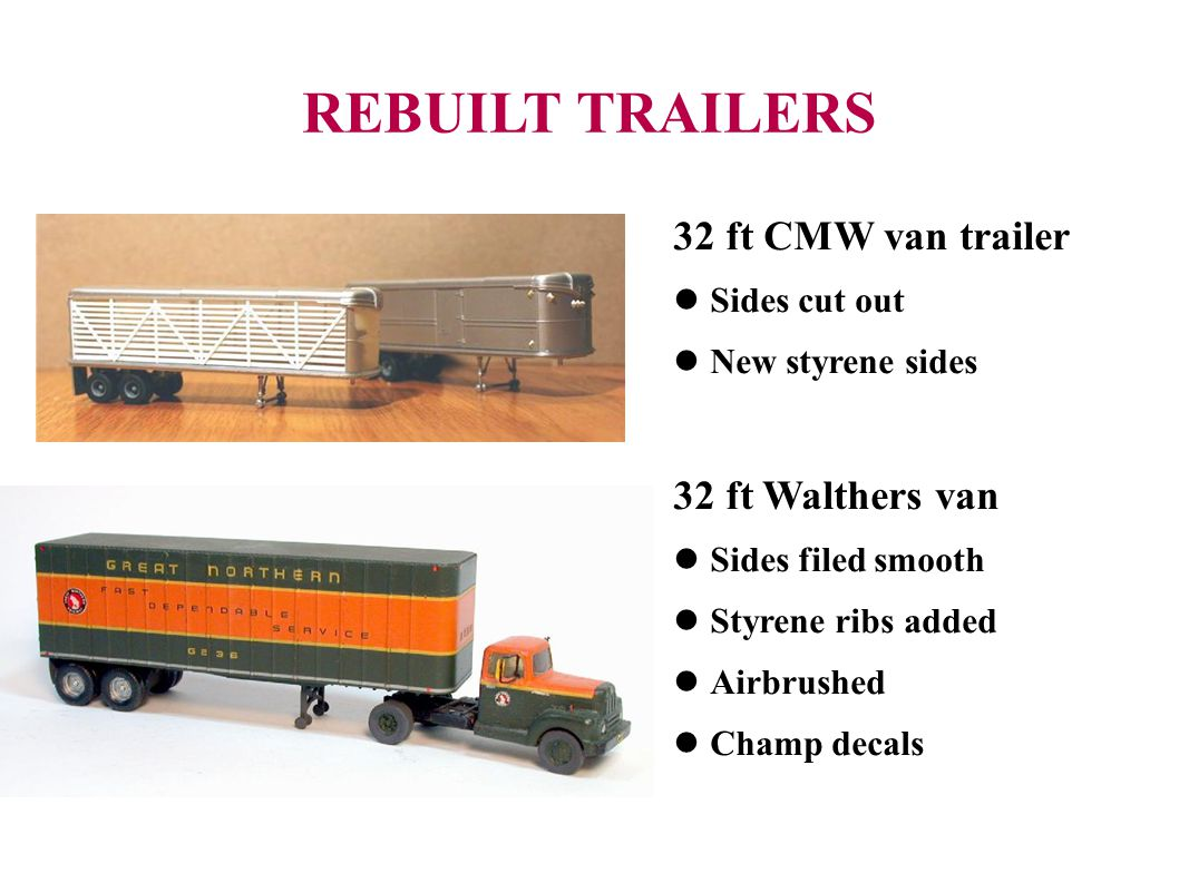 REBUILT TRAILERS 32 ft CMW van trailer 32 ft Walthers van
