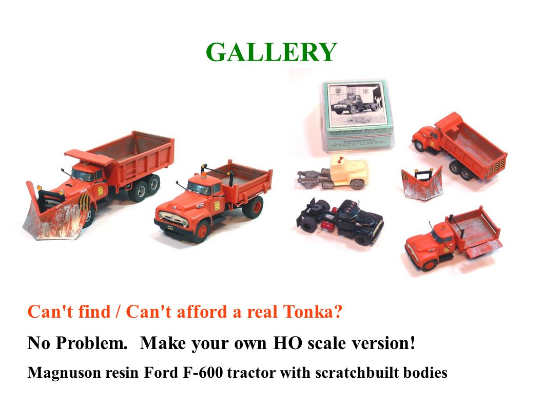 GALLERY Can t find / Can t afford a real Tonka