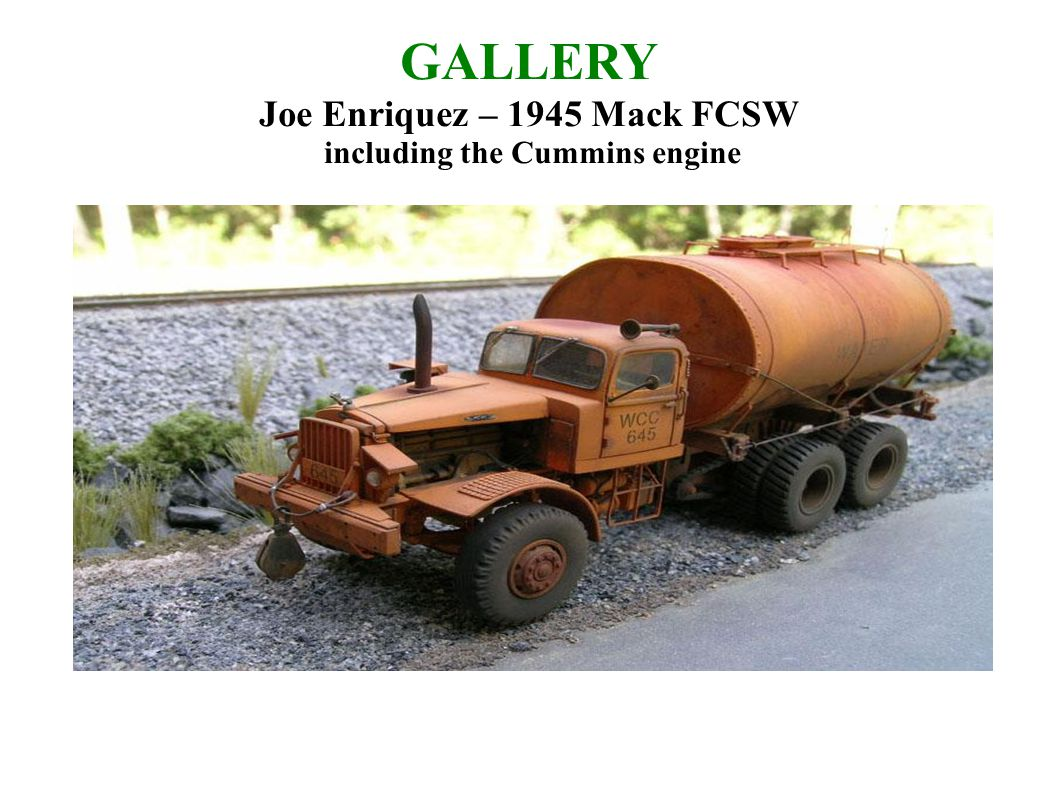 GALLERY Joe Enriquez – 1945 Mack FCSW including the Cummins engine