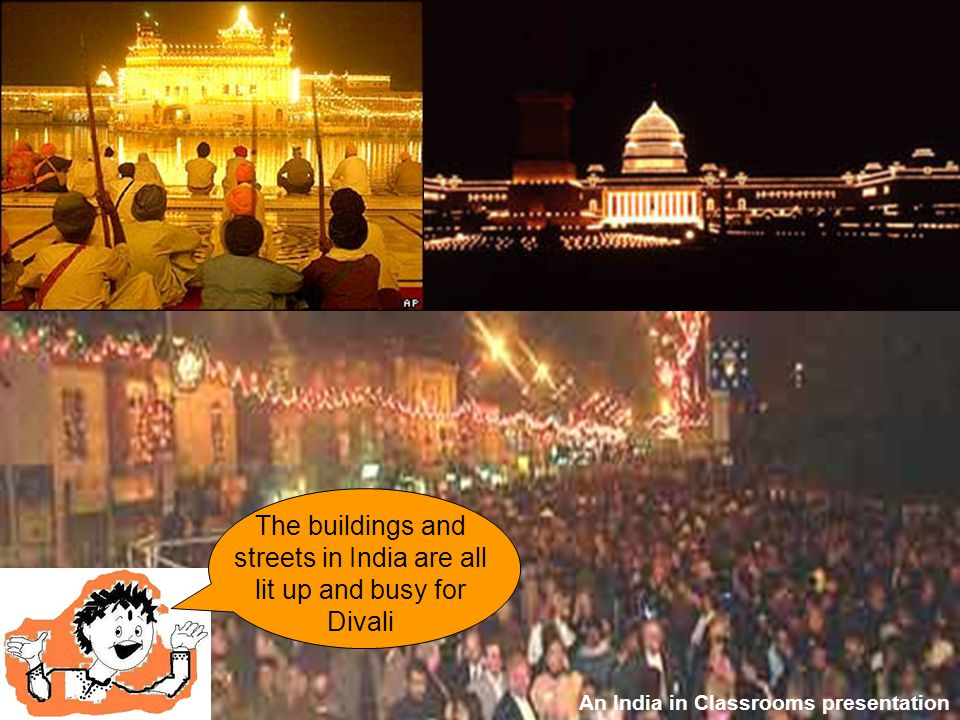 The buildings and streets in India are all lit up and busy for Divali