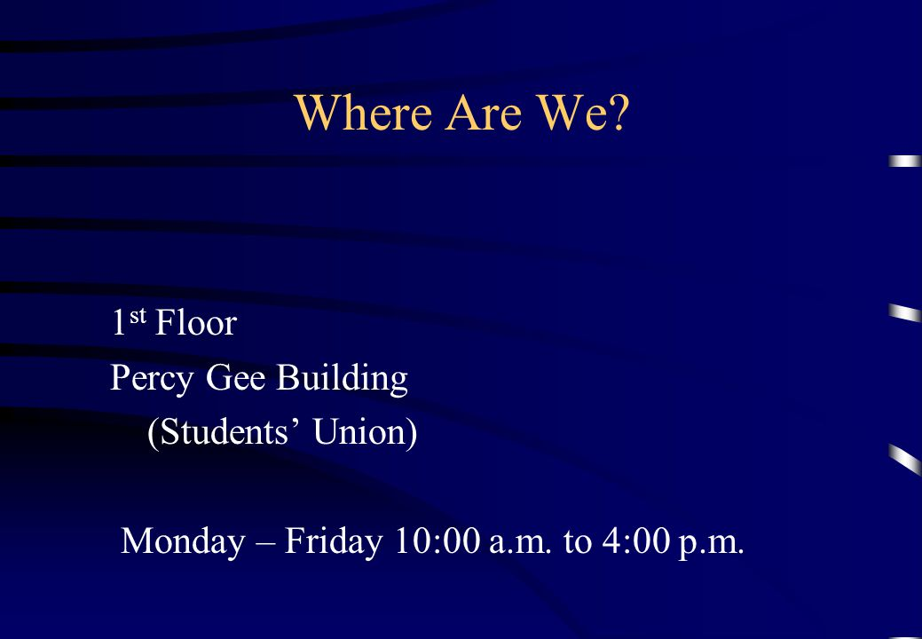 Where Are We 1st Floor Percy Gee Building (Students' Union)