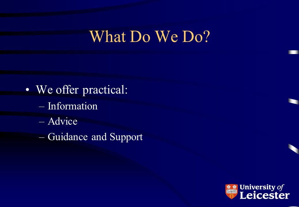 What Do We Do We offer practical: Information Advice
