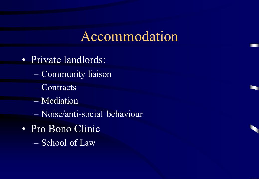 Accommodation Private landlords: Pro Bono Clinic Community liaison