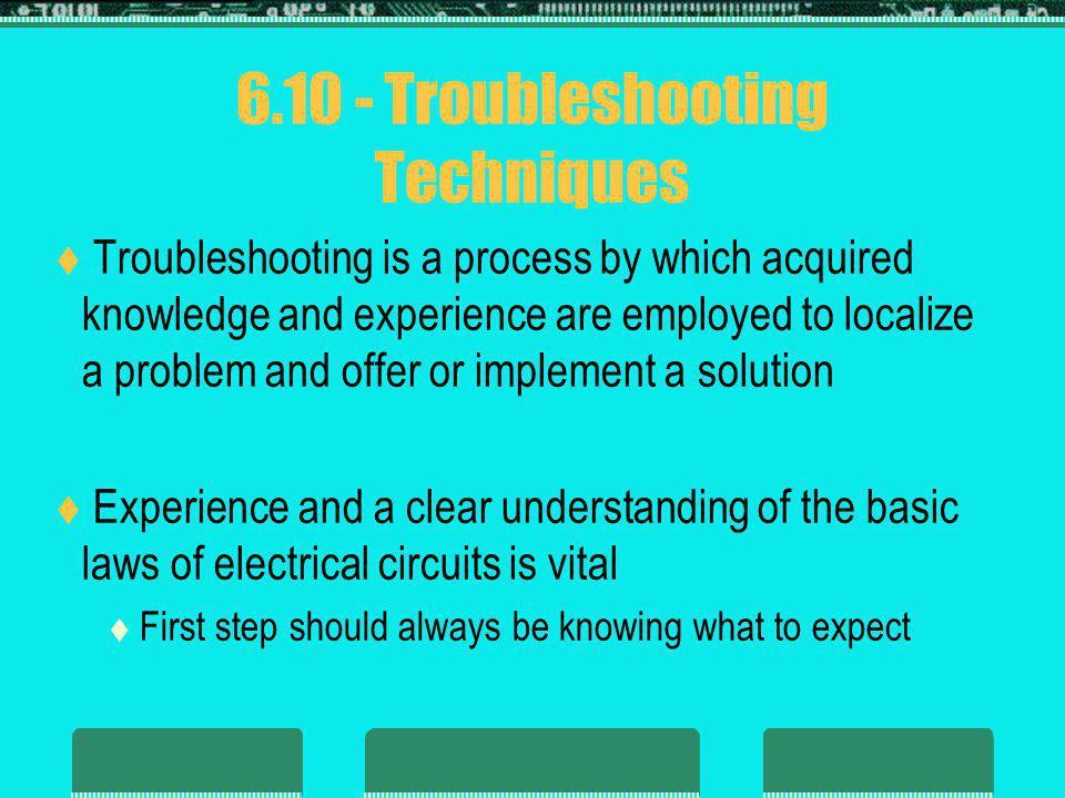 6.10 - Troubleshooting Techniques