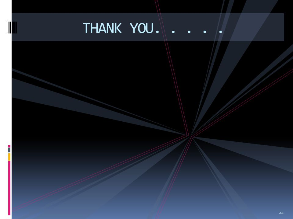 THANK YOU. . . . .