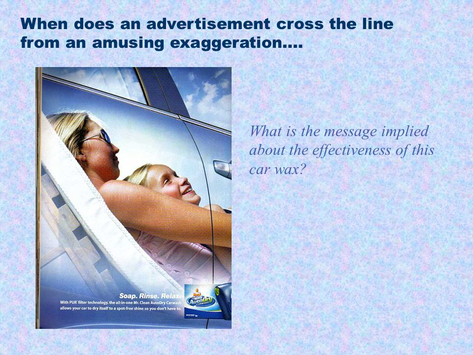 When does an advertisement cross the line from an amusing exaggeration….