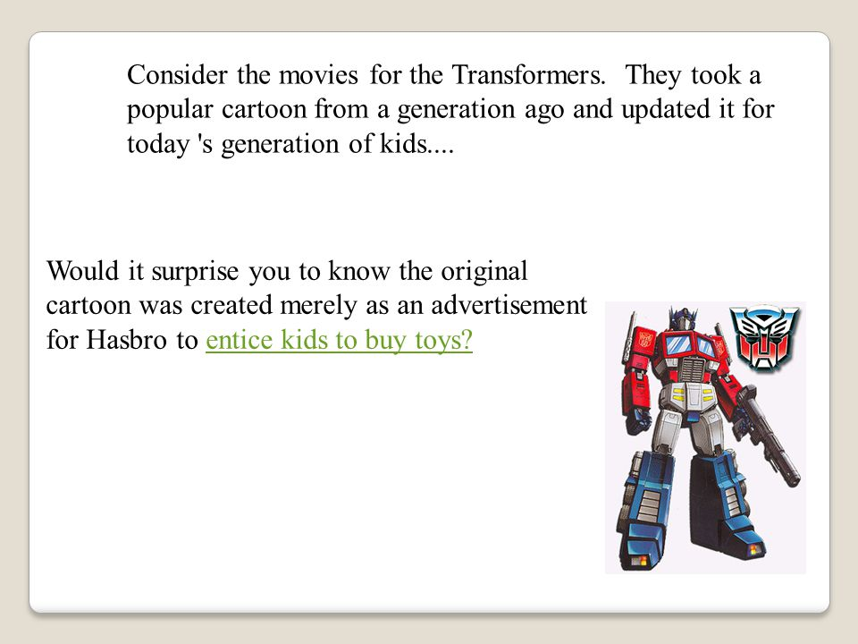 Consider the movies for the Transformers