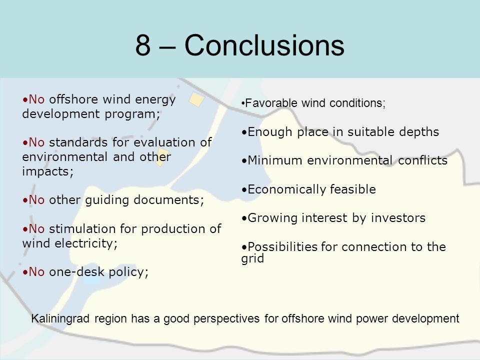 8 – Conclusions No offshore wind energy development program;