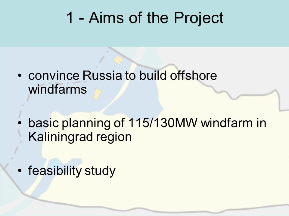 1 - Aims of the Project convince Russia to build offshore windfarms