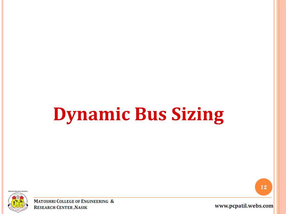 Dynamic Bus Sizing