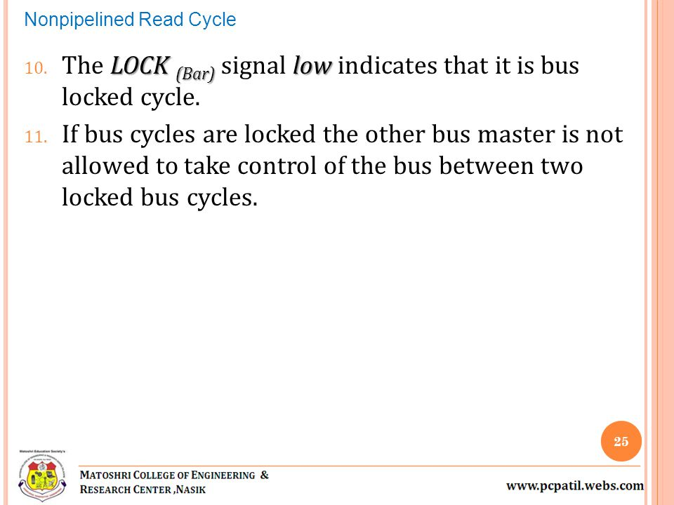 The LOCK (Bar) signal low indicates that it is bus locked cycle.