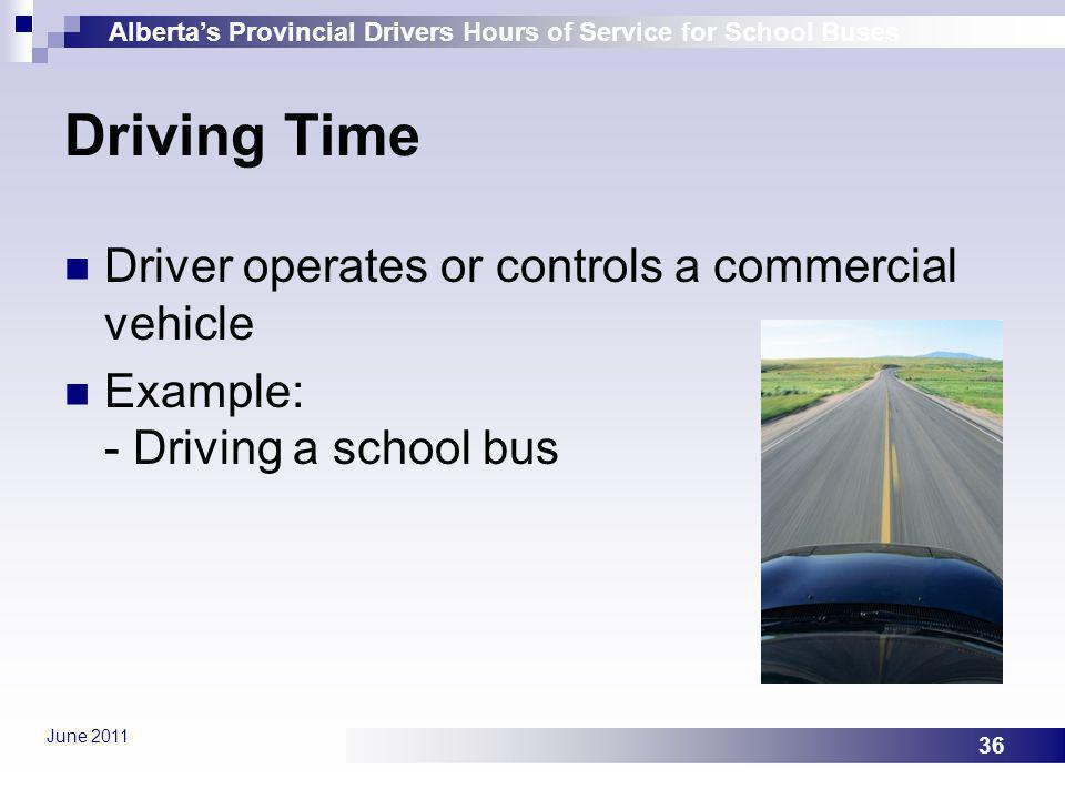 Driving Time Driver operates or controls a commercial vehicle