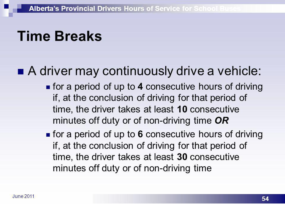Time Breaks A driver may continuously drive a vehicle: